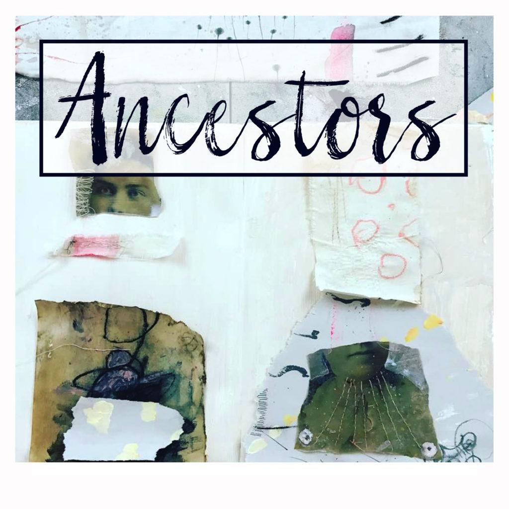 ANCESTORS -Erin Faith Allen